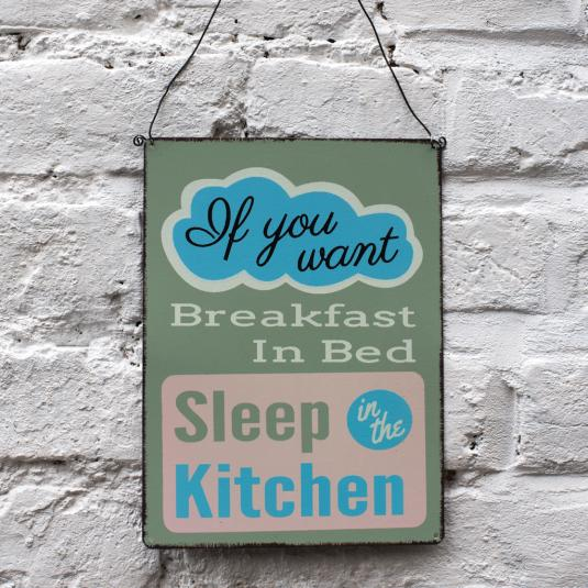 If You Want Breakfast In Bed Wall Sign